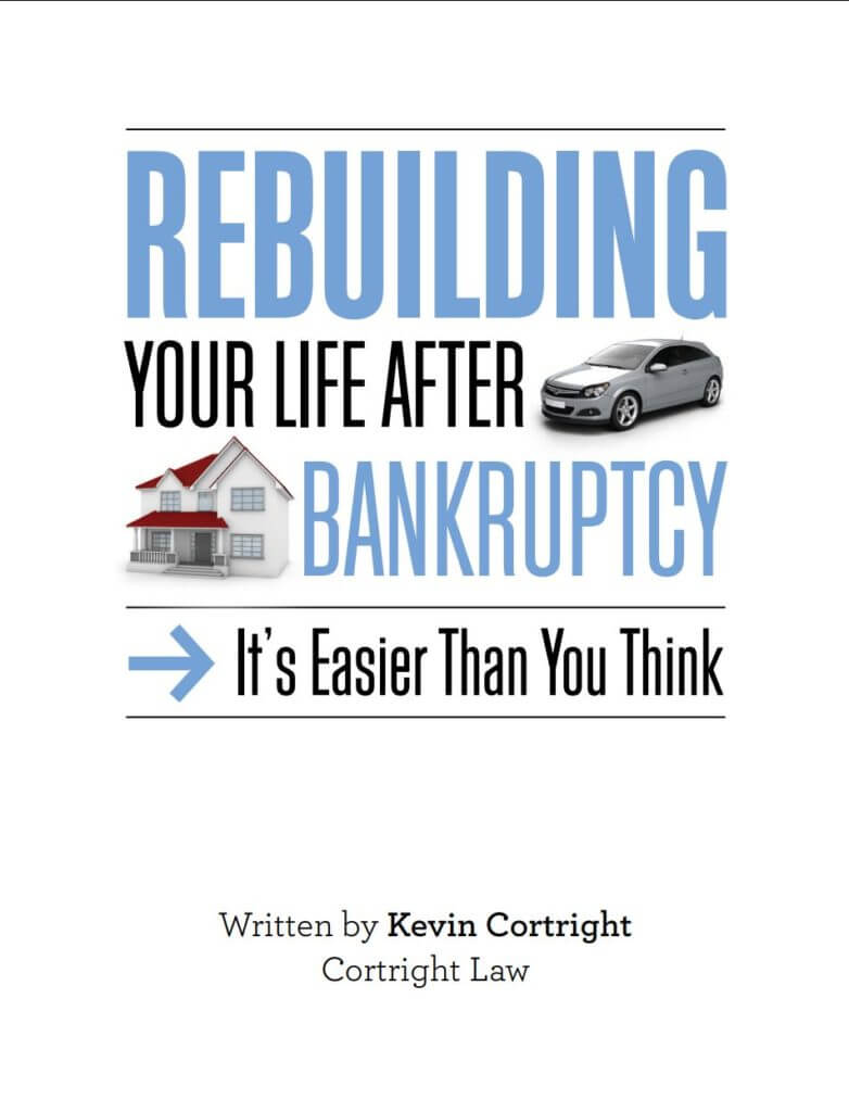 "Temecula Bankruptcy Attorney Kevin Cortright Publishes His New Ebook ""Rebuilding Your Life After Bankruptcy"""